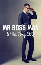 Mr Boss Man & the Sexy CEO ✅  by JessicaMorel0