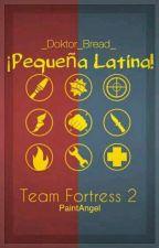 ¡pequeña latina!  by Bread_Doktor_