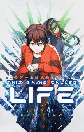 This Game Called Life by Enejiang
