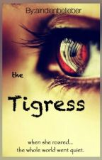 The TIGRESS by aindianbelieber