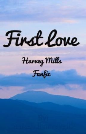First love by maxandharveygirl