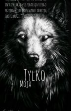 Tylko Moja by melcia143