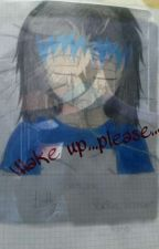 Wake up...please...(Kakashi Ff) {Abgeschlossen} by xKakashi_Hatake