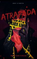 Atrapada (acosador o yandere y tu) by misterymun