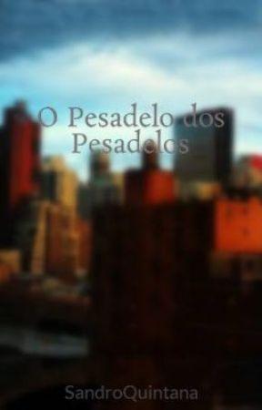 O Pesadelo dos Pesadelos by SandroQuintana