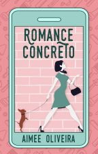 Romance Concreto by aimeeoliveira