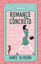 Romance Concreto (disponível até 22/07) by aimeeoliveira