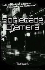 Sociedade Efêmera by Torigart