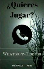 ¿Quieres Jugar?- WhatsApp Terror. © by Galletitas22