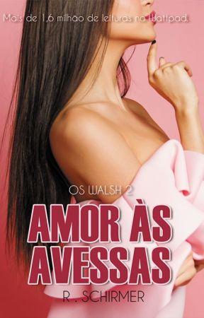 Série Os Walsh 2 - Amor às Avessas by RobertaS_Souza