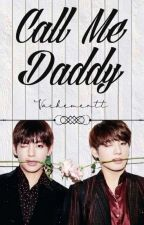 Call Me Daddy ➳Taekook by __Palette__