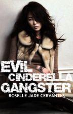 Evil Cinderella Gangster  by RoselleJadeCervantes