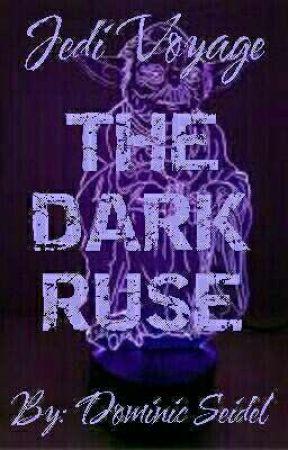 Jedi Voyage #6 - The Dark Ruse by dom_8888