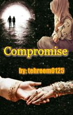 Compromise  by tehreem0125