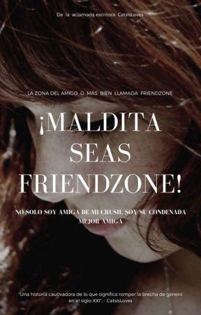 ¡Maldita seas friendzone! by CatsIsLoves