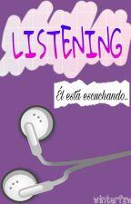 Listening (TERMINADA) by louwic