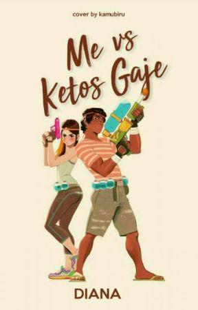 Me vs Ketos Gaje #Wattys 2017 by dianaxxx_