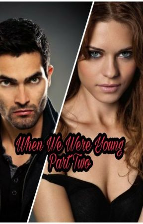 When We Were Young: Part Two (Derek Hale) by Dsquared1998