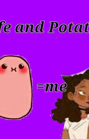 Life and Potatos by Inalogic