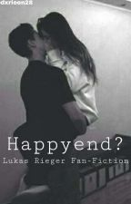 Happyend? || Lukas Rieger Fan-Fiction by dxrleen28