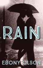 Rain - A Dark Past Romance by EbonyOlson