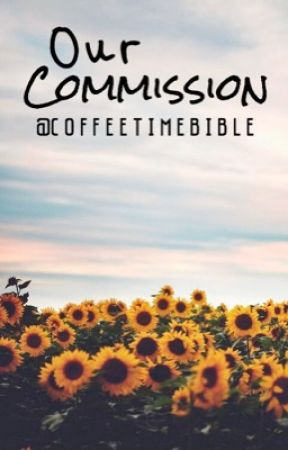 Our Commission    Study Set #5    @Christian_Cowgirl    by CoffeeTimeBible