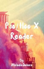 Pjo/Hoo x Reader by MelodieSolace