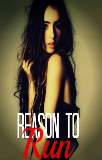 Reason To Run