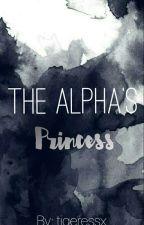 The Alpha's Princess by tigeressx