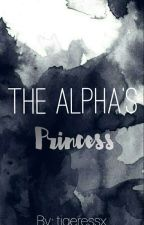 The Alpha's Princess by tigeressx