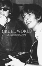 Cruel World by SweetBeatles