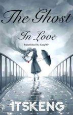 The Ghost In Love by jojojojojojojok