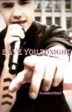 Save You Tonight [Liam Payne] by creatingxdreams