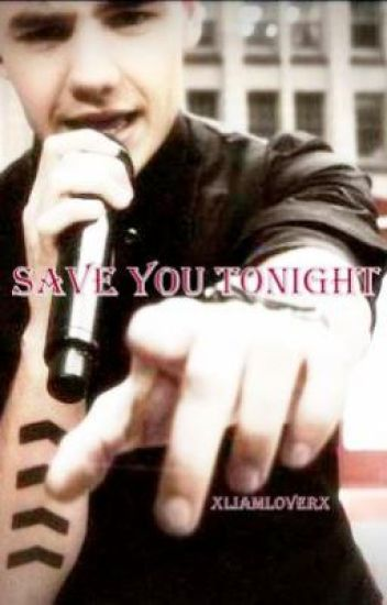 Save You Tonight [Liam Payne]