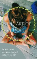 The Art of Hope || Wattys 2017 by CraeCraeUnicorn