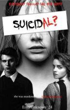 Suicidal? by ErrorUnknown_24
