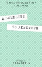 A Semester to Remember by flamingmangooooo