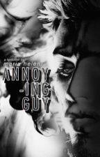 Annoying Guy [on editing] by maheofficial