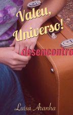 Valeu, Universo! - desencontro by LuisaAranha