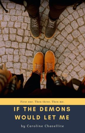 If The Demons Would Let Me by Writtenescapes