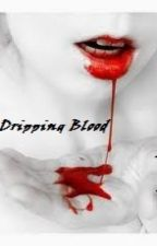 Dripping Blood by CVParamore