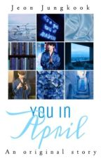 BOOK TWO: 「You In April」Jeon Jungkook by MochiBlossoms