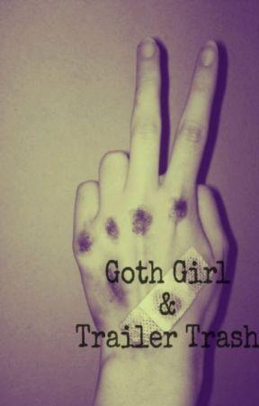Goth Girl and Trailer Trash by ehb0898