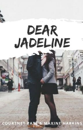 Dear Jadeline by CourtPate