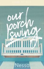 Our Porch Swing by nessa129