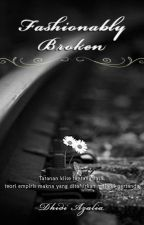 Fashionably Broken by Dhidiazalia