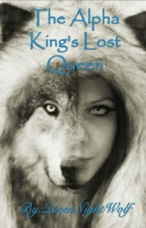 The Kings Lost Queen (UNEDITED) by Queen_Aspen_Wolf