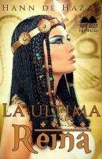La última reina  by HannDeHazza