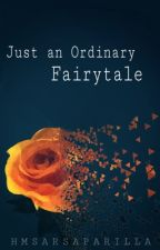 Just an Ordinary Fairytale by HMSarsaparilla