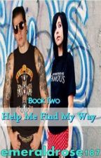 {Avenged Sevenfold} Help Me Find My Way {Book 2} by emeraldrose187